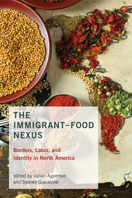 The Immigrant Food Nexus by Julian Agyeman