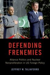 Defending Frenemies: Alliance Politics and Nuclear Nonproliferation in US