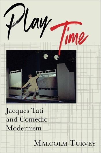 Play Time: Jacques Tati and Comedic Modernism