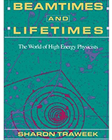 Beamtimes and Lifetime: The World of High Energy Physicists